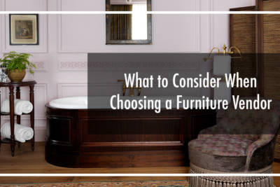 What to Consider When Choosing a Furniture Vendor