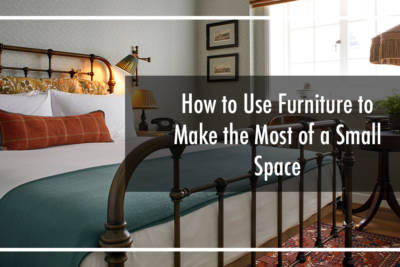 How to Use Furniture to Make the Most of a Small Space